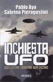 INCHIESTA UFO — Quello che i governi non dicono di Pablo Ayo, Sabrina Pieragostini