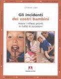 Gli Incidenti dei Vostri Bambini