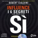 INFLUENCE - I 6 segreti per farsi dire Sì — Audiolibro CD Mp3