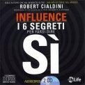 INFLUENCE - I 6 segreti per farsi dire Sì