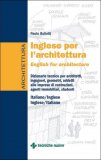 Inglese per l'Architettura - English for architecture - Libro