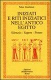 Iniziati e Riti Iniziatici nell'antico Egitto  - Libro