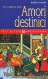 Iniziazione agli Amori Destinici  - Libro
