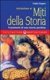 Iniziazione ai Miti della Storia   - Libro