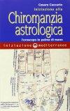 Iniziazione alla Chiromanzia Astrologica  — Manuali per la divinazione