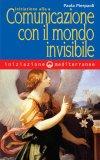 Iniziazione alla Comunicazione con il Mondo Invisibile  - Libro