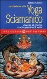 Iniziazione allo Yoga Sciamanico  — Libro