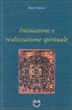 INIZIAZIONE E REALIZZAZIONE SPIRITUALE di René Guénon