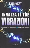 Innalza le tue Vibrazioni — Libro