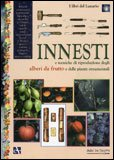 Innesti e Tecniche di Riproduzione degli Alberi da Frutto e delle Piante Ornamentali