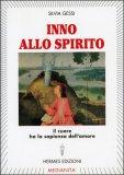 INNO ALLO SPIRITO Il Cuore ha la sapienza dell'amore di Silvia Gessi
