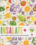 INSALATE + Ricette colorate e nutrienti con frutta e verdura di stagione di Amber Locke