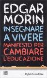 Insegnare a Vivere - Manifesto per Cambiare l'Educazione
