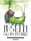 Insetti - Gli Incredibili - Libro