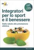 Integratori per lo Sport e il Benessere  — Libro