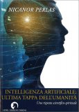 Intelligenza Artificiale: Ultima Tappa dell'umanità — Libro