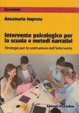 Intervento Psicologico per la Scuola e Metodi Narrativi - Libro