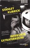 INTERVISTE EXTRATERRESTRI di Stanley Kubrick, Anthony Frewin