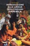Introduzione alle Lingue degli Indiani d'America  - Libro