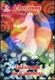 L'Intuizione - La Fantasia - La Creatività  - CD