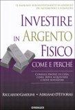 Investire in Argento Fisico: Come e Perché - Libro