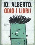 Io, Alberto, Odio i Libri! - Libro