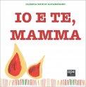 Io e Te, Mamma — Libro