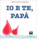 Io e Te, Papà — Libro