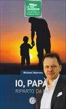 Io, Papà - Riparto da Me  - Libro
