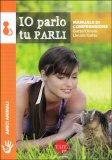 Io Parlo tu Parli - Manuale di Comprensione Gatto/Umani Umani/Gatto - Libro