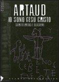 Artaud - Io Sono Gesù Cristo