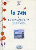 Lo Zen e la Tranquillità dell'Anima  - Libro