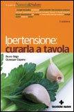 IPERTENSIONE: CURARLA A TAVOLA Versione nuova di Bruno Brigo, Giuseppe Capano