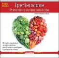 Ipertensione: Prevenire e Curare con il Cibo  - Libro
