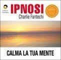 Ipnosi - Calma la Tua Mente  - CD