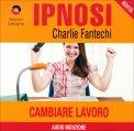 Ipnosi - Cambiare Lavoro  - CD