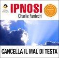 Ipnosi - Cancella il Mal di Testa  - CD