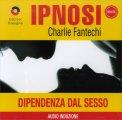 Ipnosi - Dipendenza dal Sesso  - CD