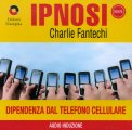 Ipnosi - Dipendenza dal Telefono Cellulare  - CD