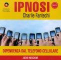 Ipnosi - Dipendenza dal Telefono Cellulare