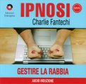 Ipnosi - Gestire la Rabbia  - CD