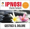 Ipnosi - Gestisci il Dolore  — Audiolibro CD Mp3