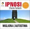 Ipnosi - Migliora l'Autostima  - CD