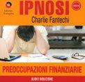 Ipnosi - Preoccupazioni Finanziarie  - CD