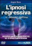 L'Ipnosi Regressiva e i Maestri dell'Uno (Video DVD)