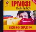 Ipnosi - Shopping Compulsivo