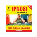 Ipnosi - Stop al Gioco d'Azzardo  — Audiolibro CD Mp3