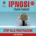 Ipnosi - Stop alla Frustrazione  - CD