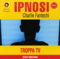 Ipnosi - Troppa Tv  - CD