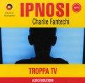 Ipnosi - Troppa Tv
